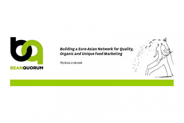 BEAN-QUORUM:  Building  an  Euro-Asian  Network  for  Quality,  Organic,  and  Unique  food Marketing""